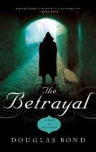 betrayal-novel-on-john-calvin-douglas-bond-paperback-cover-art